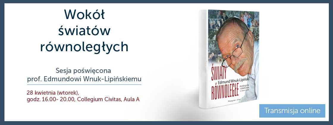 Wokół światów równoległych – sesja poświęcona prof. Edmundowi Wnuk-Lipińskiemu