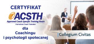 Certyfikacja ACSTH dla specjalności Coaching i psychologia społeczna