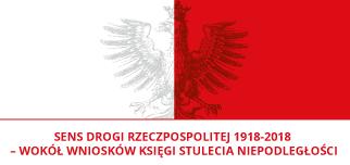 Sens drogi Rzeczpospolitej 1918-2018
