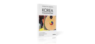 """""""Korea Południowa. Gospodarka, Społeczeństwo, K-kultura"""" – nowa książka dr Wioletty Małoty"""