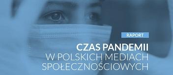 """Raport """"Czas pandemii w polskich mediach społecznościowych"""""""